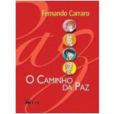 O Caminho Da Paz - Fernando Carraro