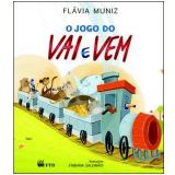 O Jogo do Vai e Vem - Flávia Muniz