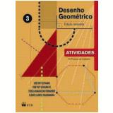 Desenho Geométrico - Vol. 3 - Atividades - José Ruy Giovanni