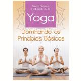 Yoga - Sandra Anderson, Rolf Sovik, Psy. D.