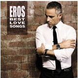 Eros Ramazzotti - Eros Best Love Songs (CD) - Eros Ramazzotti