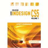 Coleção Adobe InDesign CS5 - Layout & Diagramação (Ebook) - Ricardo Minoru Horie e Ana Cristina Pedrozo