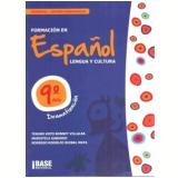 Formacion En Espanol 9� Ano - Terumi Koto Bonnet Villalba, Maristella Gabardo, Rodrigo Rodolfo Ruibal Mata