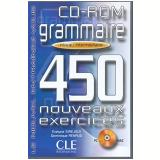 Grammaire 450 Nouveaux Exercices - Niveau Intermediaire (Cd - Rom) - Evelyne Sirejols