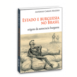 Livros - Estado e Burguesia no Brasil - Antonio Carlos Mazzeo - 9788575594360
