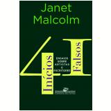 41 Inícios Falsos - Ensaios Sobre Artistas E Escritores - Janet Malcolm