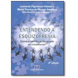 Entendendo a Esquizofrenia - Leonardo Figueiredo Palmeira