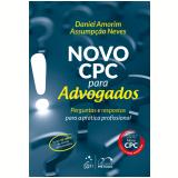 Novo Cpc Para Advogados - Daniel Amorim Assumpção Neves (Org.)