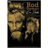 Rod Stewart Em Dobro - Live In Tokio 1994 E Live At Nokia Theatre, Ny, 2006 (DVD) - Rod Stewart