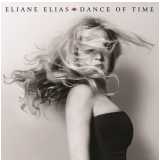 Eliane Elias - Dance Of Time (CD) - Eliane Elias