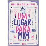 Um Lugar Para Mim - Melissa De La Cruz