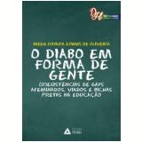 O Diabo Em Forma de Gente - Megg Rayara Gomes De Oliveira