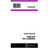 Pr�xis do Cinema - Noel Burch