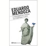 A Assombrosa Viagem de Pompônio Flato - Eduardo Mendoza