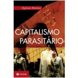 Capitalismo Parasitário - Zygmunt Bauman