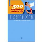 As 500 Melhores Coisas de Namorar - Marcela Catunda