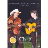 Chitãozinho & Xororó: Grandes Clássicos Sertanejos Acústico (DVD) - Chitãozinho e Xororó