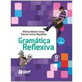 Gram�tica Reflexiva 9� Ano - Ensino Fundamental II - William Roberto Cereja, Thereza Cochar Magalh�es
