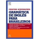 Gramatica De Ingles Para Brasileiros - Cristina Schumacher