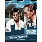O Som e a Fúria (Vol. 21) - William Faulkner