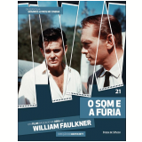O Som e a Fúria (Vol. 21) - William Faulkner