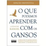 O que podemos aprender com os gansos - Alexandre Rangel
