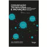 Comunicação, tecnologia e inovação: estudos interdisciplinares de um campo em expansão (Ebook) - Jose Ferreira Junior