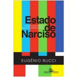 Estado de Narciso - Eug�nio Bucci