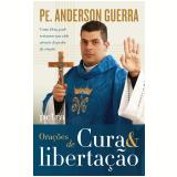 Orações De Cura E Libertação - Padre  Anderson Guerra