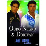 Ouro Negro & Dorivan - Ao Vivo Em Goiania (DVD) - Ouro Negro & Dorivan