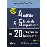 Quatro Edifícios, Cinco Locais De Implantação, Vinte Soluções De Fundações - Manoel Henrique Campos Botelho, Luis Fernando Meirelles Carvalho