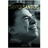 Silvio Santos - A Biografia - Márcia Batista, Anna Medeiros