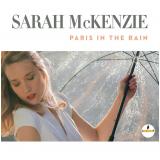 Sarah Mackenzie - Paris In The Rain (CD) - Sarah Mackenzie