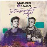 Matheus & Kauan - Intensamente Hoje! (CD) - Matheus & Kauan