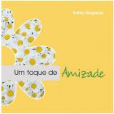 Um Toque de Amizade - Kathy Wagoner