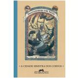 Desventuras em Série: a Cidade Sinistra dos Corvos - Lemony Snicket
