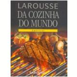 Larousse da Cozinha do Mundo: Américas - Larousse do Brasil