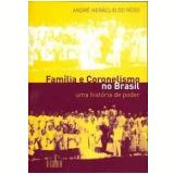 Fam�lia e Coronelismo no Brasil