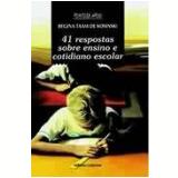 41 Respostas sobre Ensino e Cotidiano Escolar - Regina Taam de Kosinski