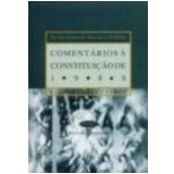 Coment�rios a Constitui��o de 1988 Sistemas Tribut�rio 10� Edi��o - Sacha Calmon Navarro Coelho