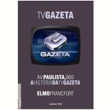 Av. Paulista 900: A História da TV Gazeta