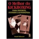 O Melhor do Kickboxing - Frank Thiboutot