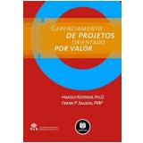 Gerenciamento de Projetos Orientado por Valor - Harold Kerzner, Frank P. Saladis