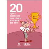 20 Li�oes Essenciais Para Chegar Em Forma Aos 100 - Andrea Assef