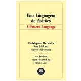 Uma Linguagem de Padrões - Shlomo Angel, Ingrid Fiksdahl King, Max Jacobson ...