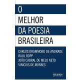 O Melhor da Poesia Brasileira - Vinicius de Moraes, João Cabral de Melo Neto, Carlos Drummond de Andrade ...