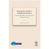 Economia, Poder E Influencia Externa - O Banco Mundial E Os Anos De Ajuste Na America Latina - Jaime Cesar Coelho