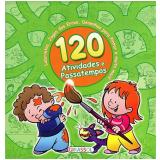 120 Atividades E Passatempos - Verde - Gabriel Cortina