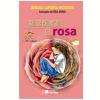 N�O SE ESQUE�AM DA ROSA - 1� edi��o (Ebook)