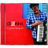 Cezzinha - Gosto De Tudo Em Você (CD) - Cezzinha